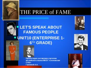 THE PRICE of FAME LET'S SPEAK ABOUT FAMOUS PEOPLE UNIT10 (ENTERPRISE 1-6TH GR