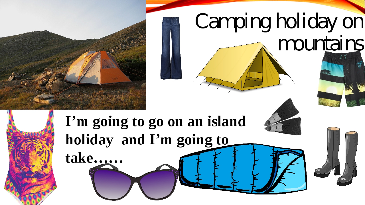 Camping holiday on mountains I'm going to go on an island holiday and I'm goi...