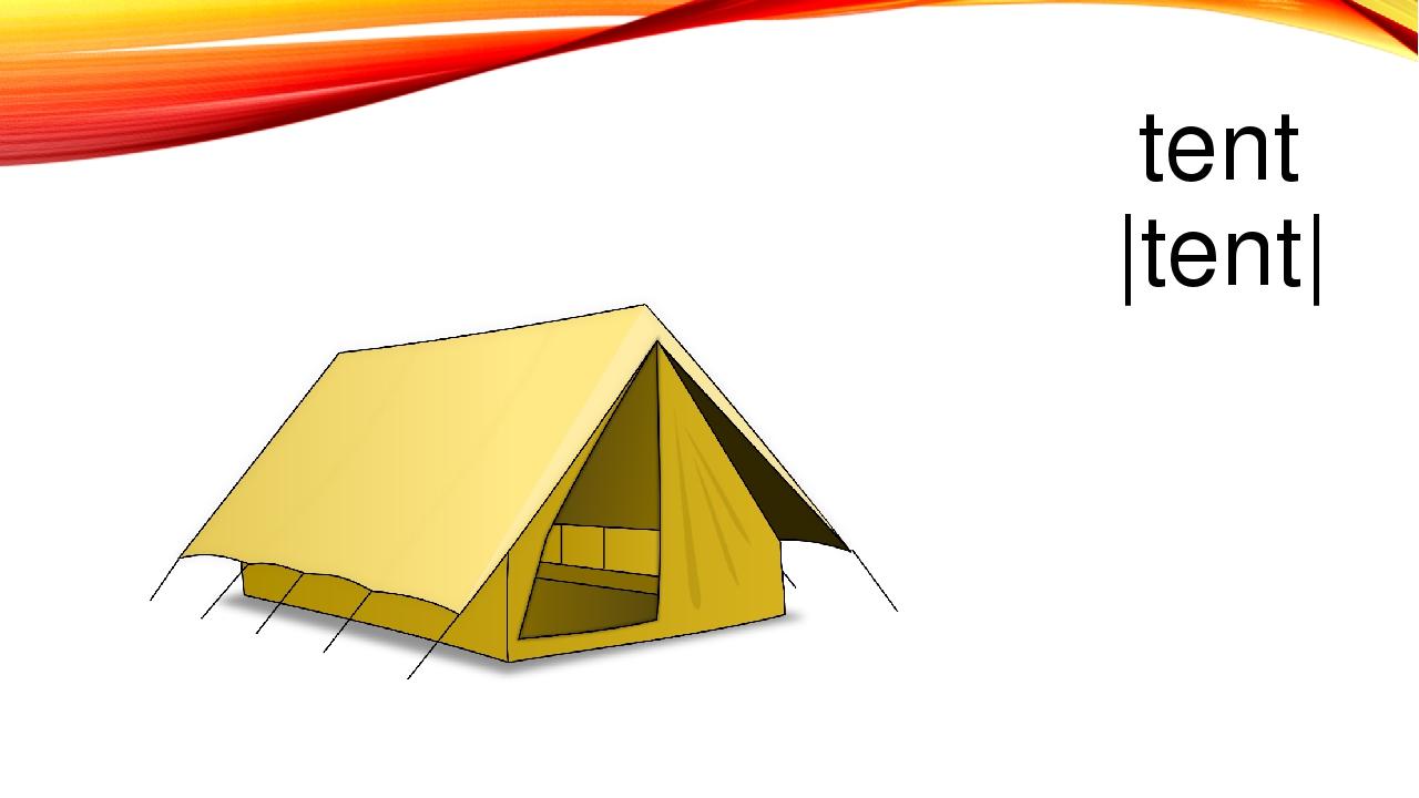 tent |tent|
