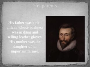 His parents His father was a rich citizen whose business was making and selli