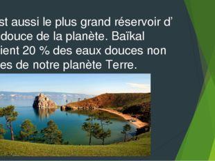 C' est aussi le plus grand réservoir d' eau douce de la planète. Baïkal conti