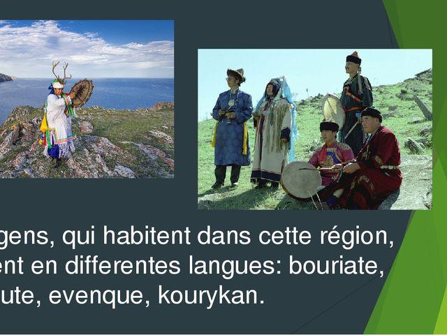 Les gens, qui habitent dans cette région, parlent en differentes langues: bou...