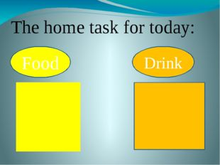 The home task for today: food drink Food Drink