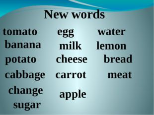 New words tomato banana egg milk water lemon potato cabbage cheese carrot bre