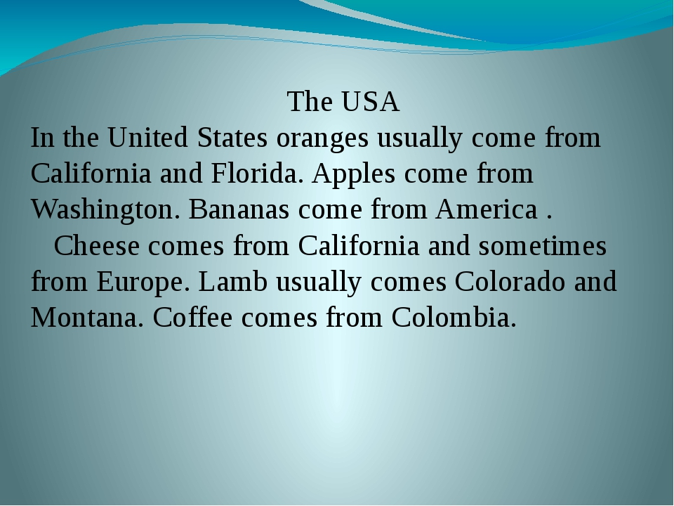 The USA In the United States oranges usually come from California and Florid...