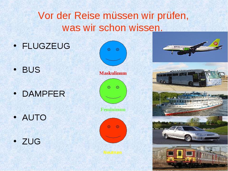 Vor der Reise müssen wir prüfen, was wir schon wissen. FLUGZEUG BUS DAMPFER...