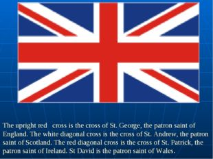 The upright red cross is the cross of St. George, the patron saint of England