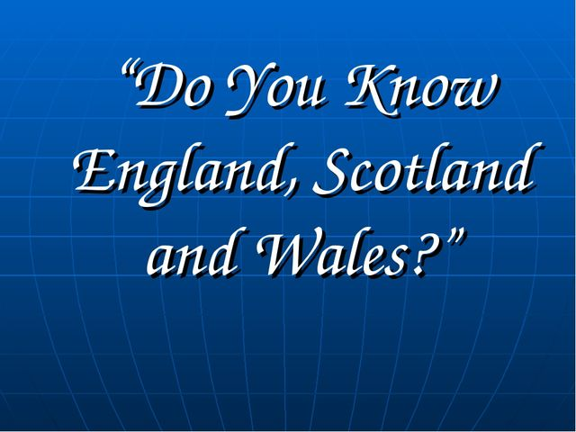 """Do You Know England, Scotland and Wales?"""