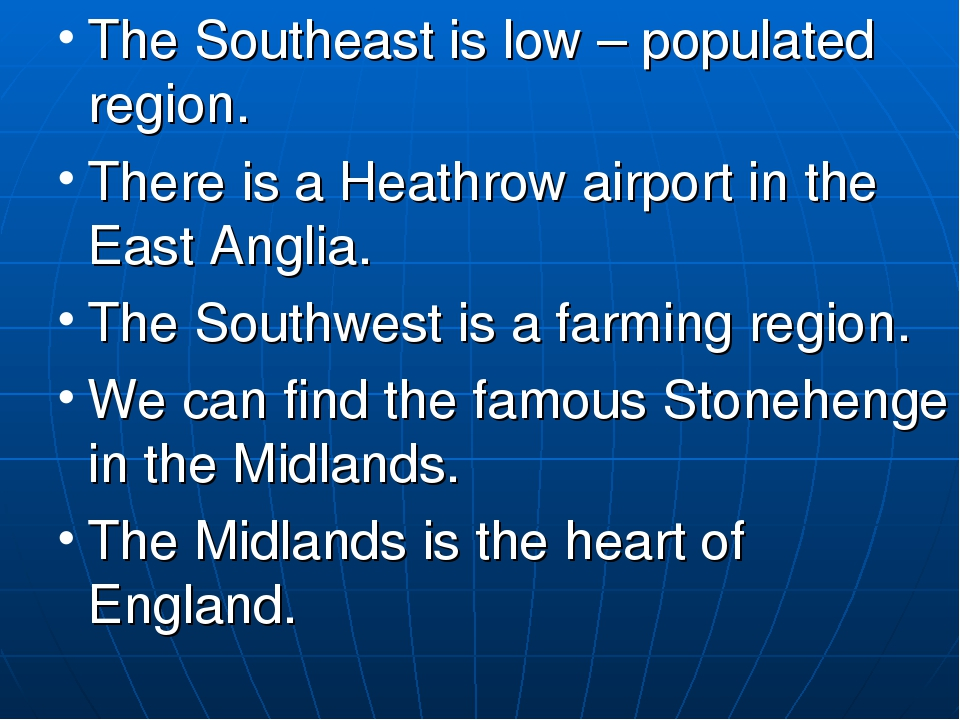 The Southeast is low – populated region. There is a Heathrow airport in the E...