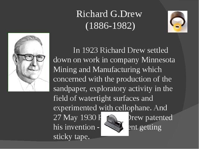 Richard G.Drew (1886-1982) In 1923 Richard Drew settled down on work in com...
