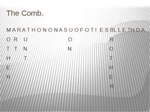 The Comb. M A R A T H O N O N A S U O F O T I E S BL L E TH D A O R U O R T T