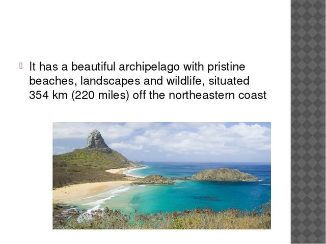 It has a beautiful archipelago with pristine beaches, landscapes and wildlif...