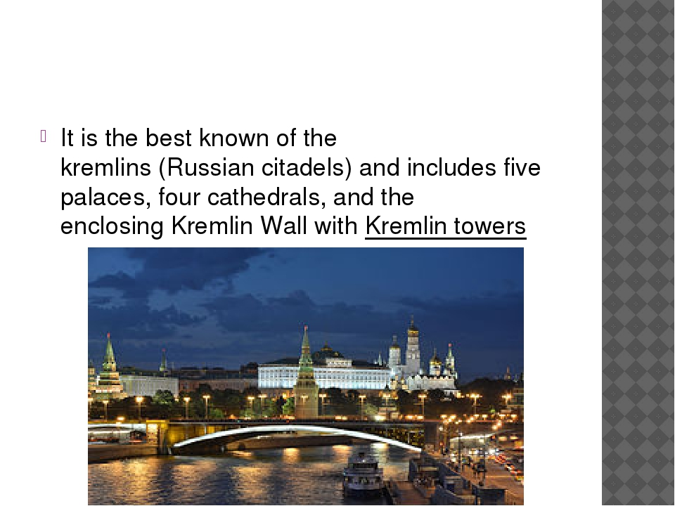 It is the best known of the kremlins(Russiancitadels) and includes five pa...