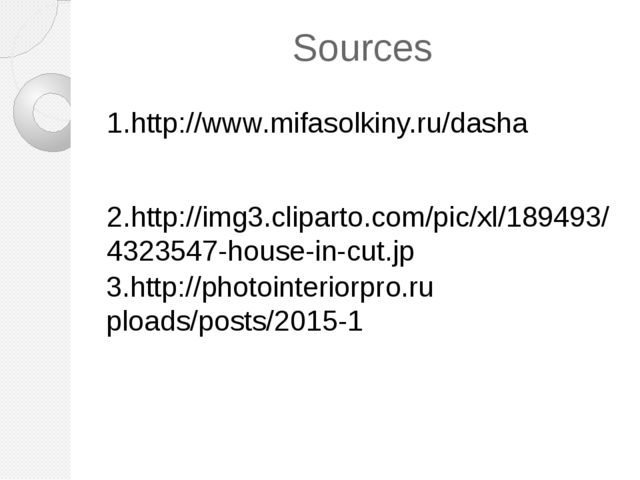 Sources 1.http://www.mifasolkiny.ru/dasha 2.http://img3.cliparto.com/pic/xl/1...