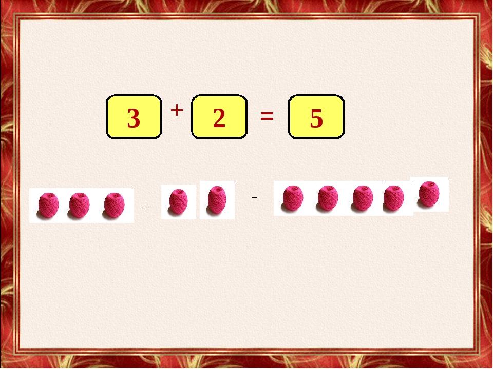 + = 3 2 5 + = 3 3