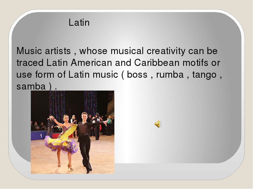Latin Music artists , whose musical creativity can be traced Latin American...