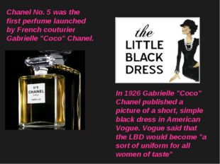 "Chanel No. 5 was the first perfume launched by French couturier Gabrielle ""Co"
