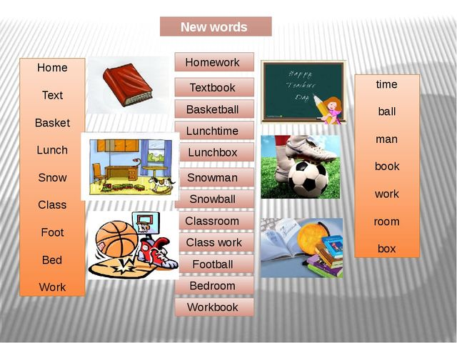 New words Home Text Basket Lunch Snow Class Foot Bed Work time ball man book...