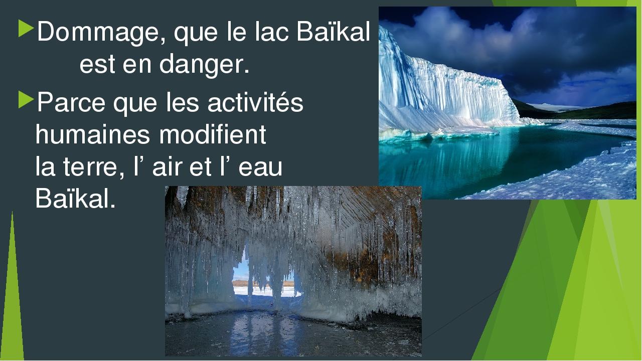 Dommage, que le lac Baïkal est en danger. Parce que les activités humaines mo...