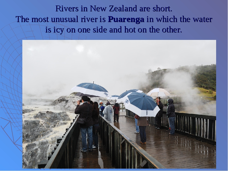 Rivers in New Zealand are short. The most unusual river is Puarenga in which...
