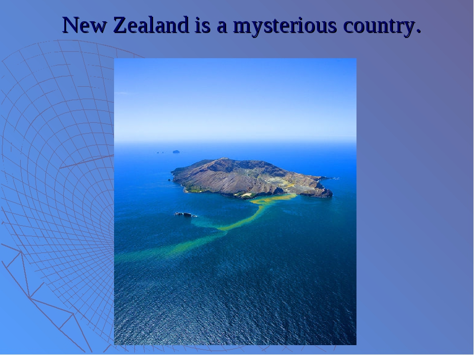 New Zealand is a mysterious country.