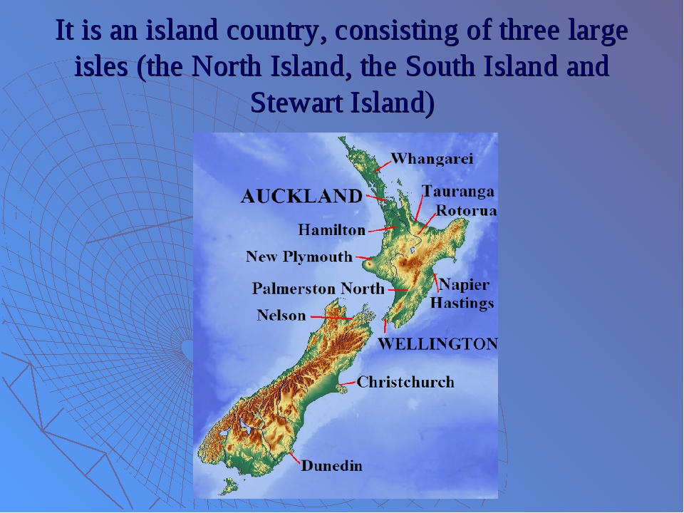 It is an island country, consisting of three large isles (the North Island, t...