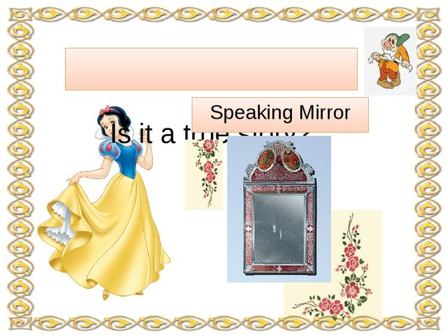 Is it a true story? Speaking Mirror