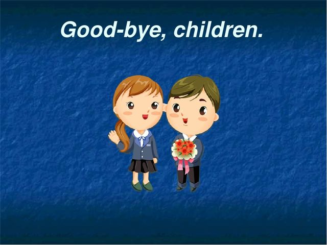 Good-bye, children.