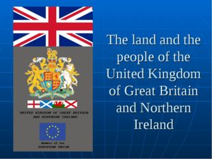 The land and the people of the United Kingdom of Great Britain and Northern I