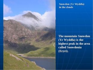 Snowdon (Yr Wyddfa) in the clouds The mountain Snowdon (Yr Wyddfa) is the hig