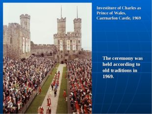 Investiture of Charles as Prince of Wales, Caernarfon Castle, 1969 The ceremo