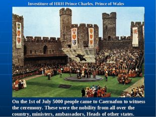 Investiture of HRH Prince Charles, Prince of Wales On the 1st of July 5000 pe
