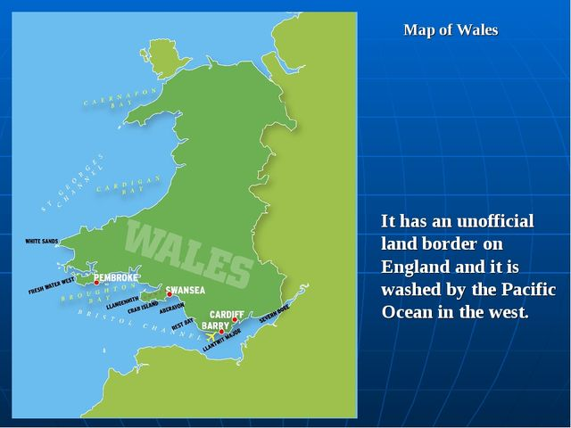 Map of Wales It has an unofficial land border on England and it is washed by...
