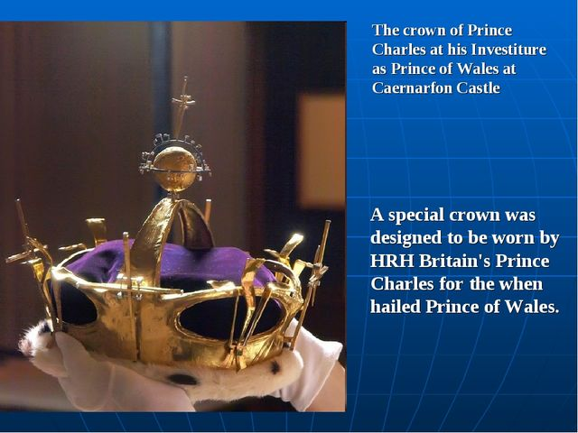 The crown of Prince Charles at his Investiture as Prince of Wales at Caernarf...