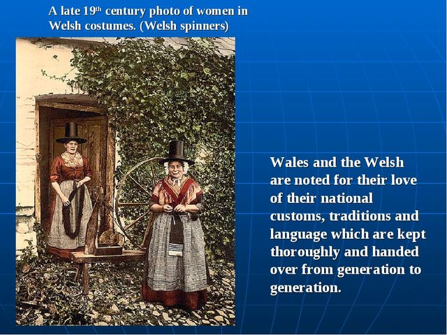 A late 19th century photo of women in Welsh costumes. (Welsh spinners) Wales...