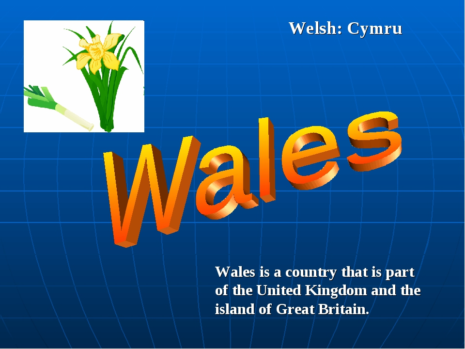 Welsh: Cymru Wales is a country that is part of the United Kingdom and the is...