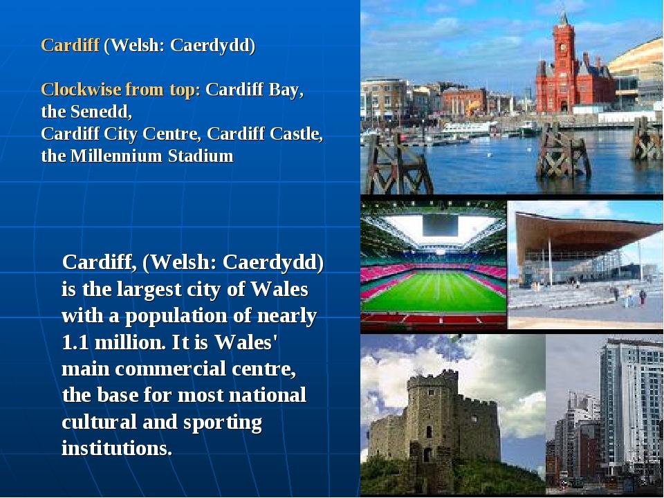 Cardiff (Welsh: Caerdydd) Clockwise from top: Cardiff Bay, the Senedd, Cardif...