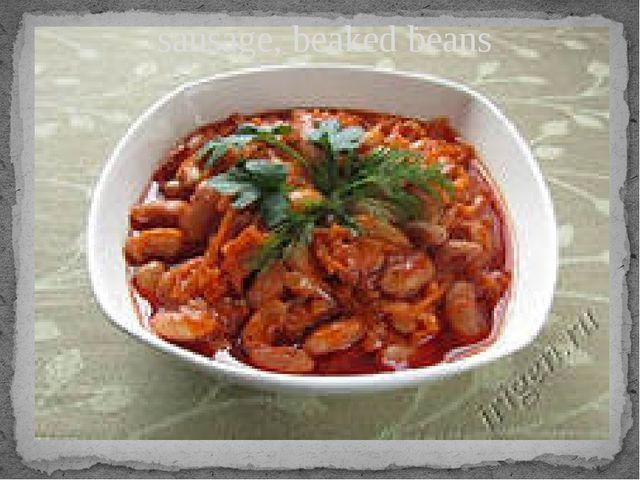 sausage, beaked beans