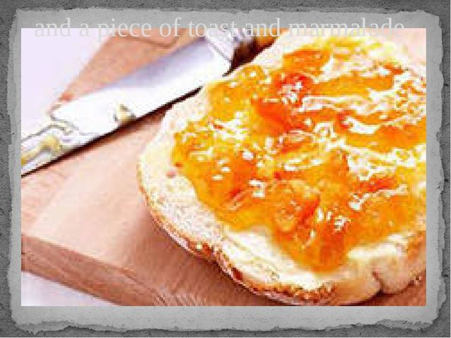 and a piece of toast and marmalade