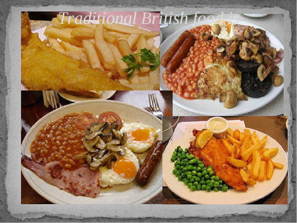 Traditional British food is