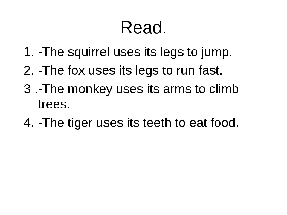 Read. 1. -The squirrel uses its legs to jump. 2. -The fox uses its legs to ru...