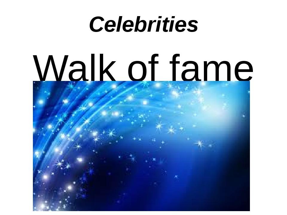 Celebrities Walk of fame