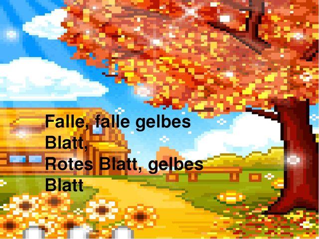 Falle, falle gelbes Blatt, Rotes Blatt, gelbes Blatt