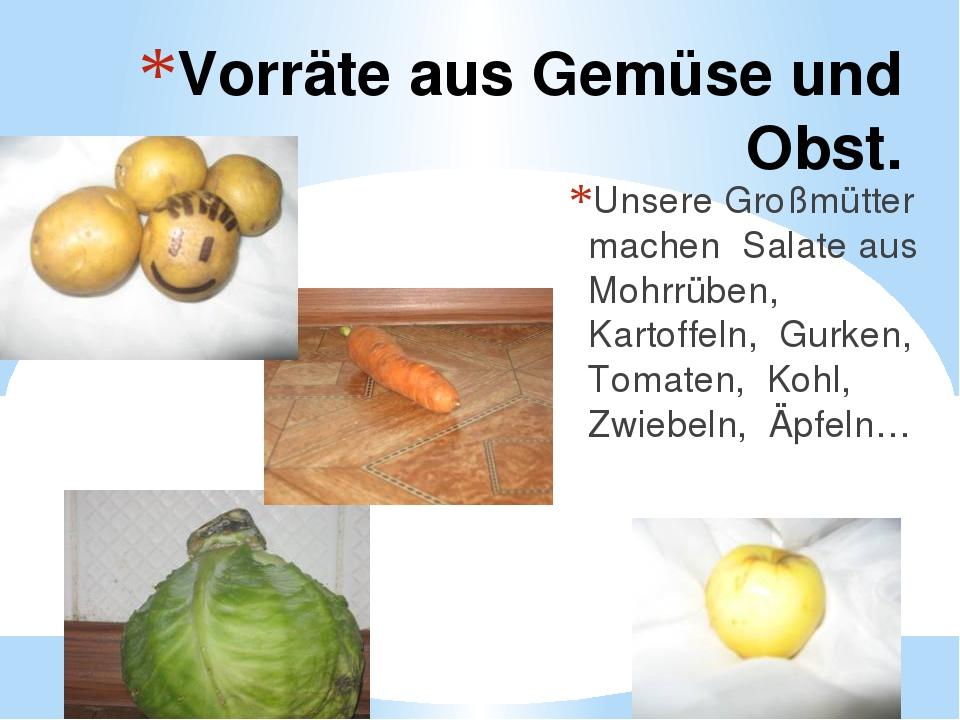 Vorräte aus Gemüse und Obst. Unsere Großmütter machen Salate aus Mohrrüben,...