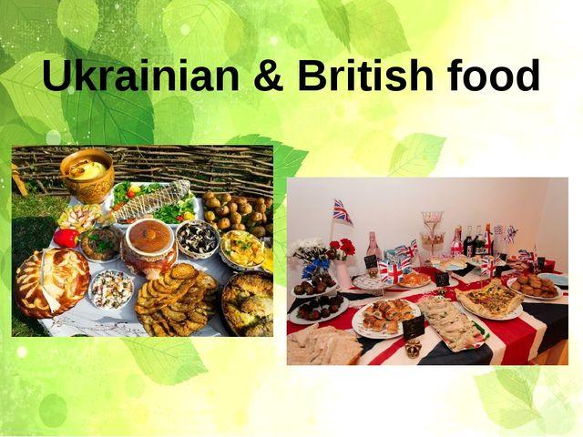 Ukrainian & British food