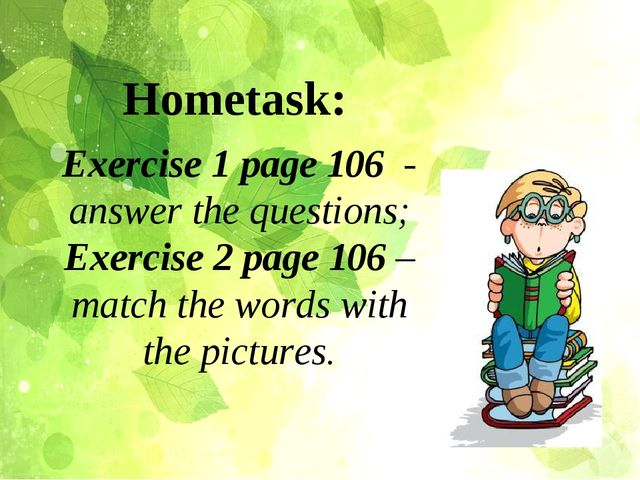 Exercise 1 page 106 - answer the questions; Exercise 2 page 106 – match the w...