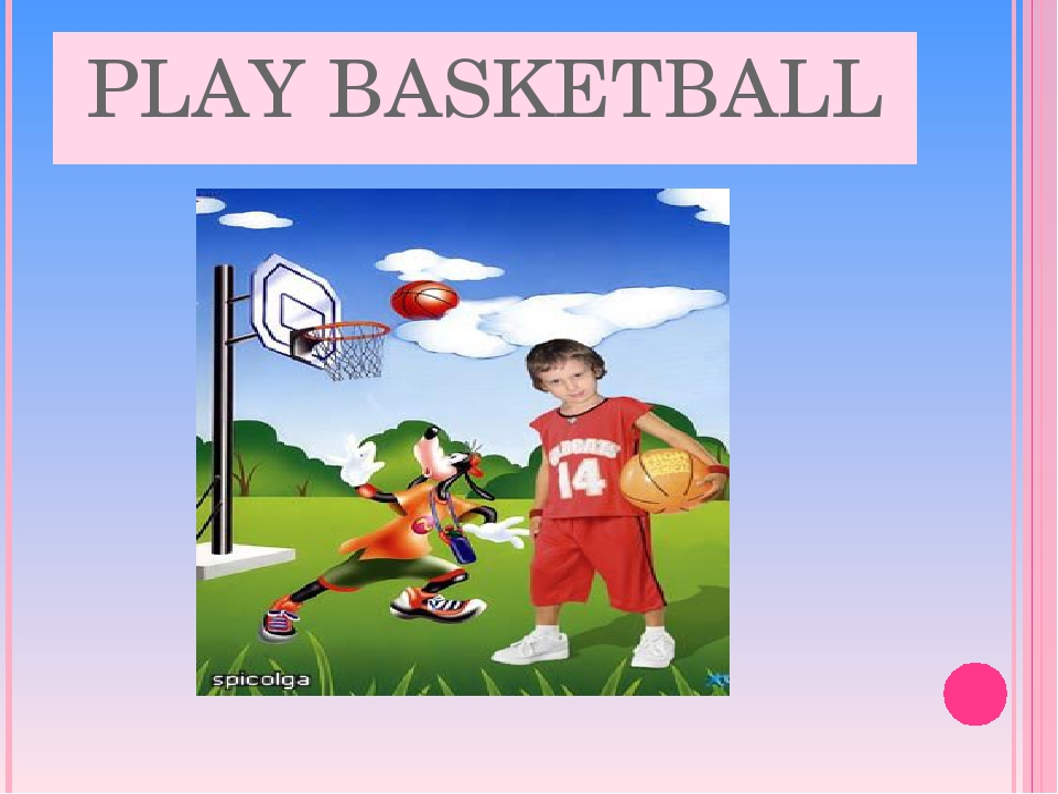 PLAY BASKETBALL