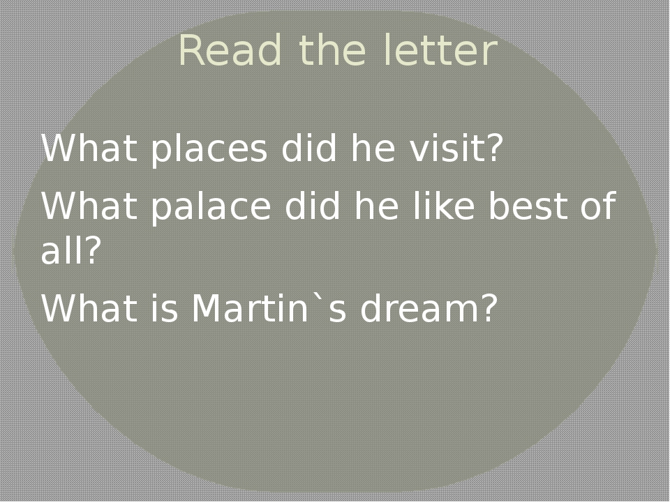 Read the letter What places did he visit? What palace did he like best of all...