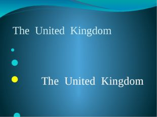 The United Kingdom The United Kingdom The United Kingdom