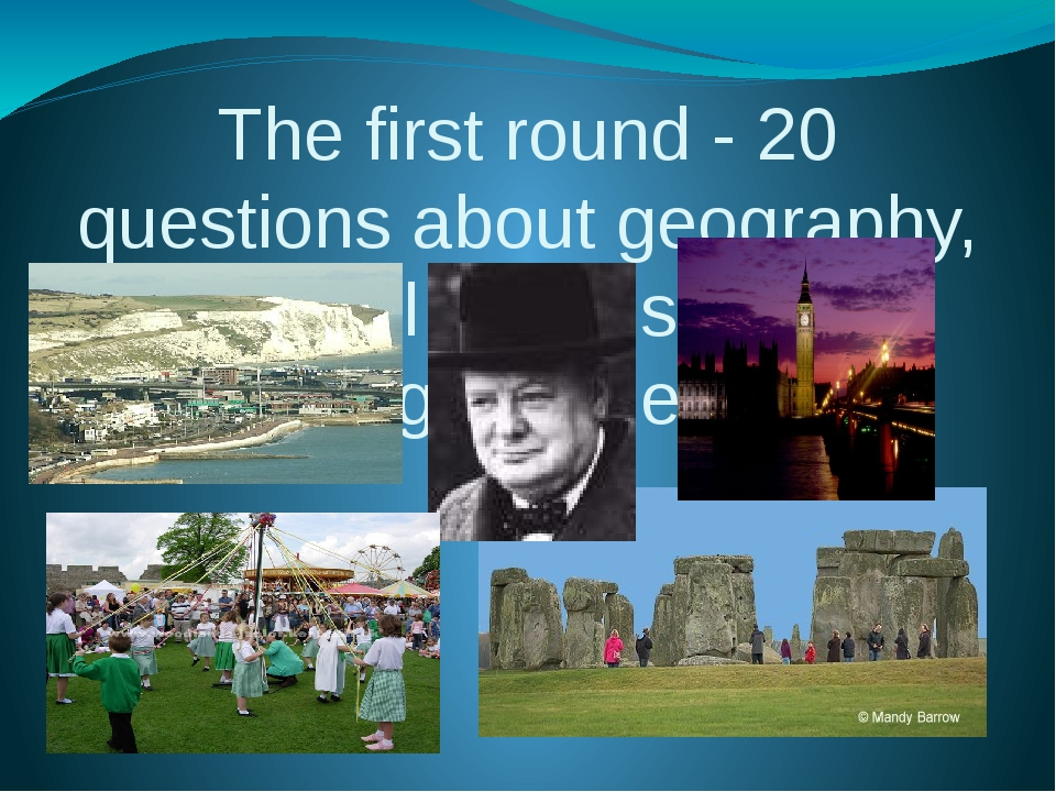 The first round - 20 questions about geography, cultural and historical herit...